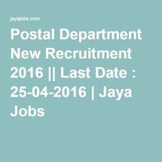 Postal Department New Recruitment 2016 || Last Date : 25-04-2016 | Jaya Jobs