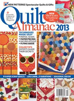 Pick up Quilt Almanac 2013 for great seasonal projects that will keep your hands busy throughout the year, including ones for Halloween and the Holidays. - It's never too early to start!
