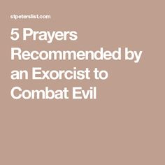 5 Prayers Recommended by an Exorcist to Combat Evil