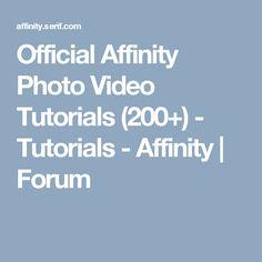 Official Affinity Photo Video Tutorials (200+) - Tutorials - Affinity | Forum