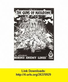 Guns of Navarone (Adventure for Behind Enemy Lines) William H. Keith ,   ,  , ASIN: B0013RMO1C , tutorials , pdf , ebook , torrent , downloads , rapidshare , filesonic , hotfile , megaupload , fileserve