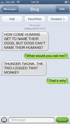 I usually secretly find the text from dog things funny, but this one made me actually lol. I HAVE to call somebody that.