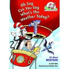 Oh Say Can You Say What's the Weather Today? by Tish Rabe - Informational. This would be a great book to use in science class! It has lots of facts and isn't really a story. Many things related to weather are in this book that could be very useful to the kids when teaching a lesson about weather or anything else related to science.