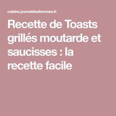 Recette de Toasts grillés moutarde et saucisses : la recette facile