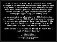 Michael Crichton: States of Fear: Science or Politics?  https://www.youtube.com/watch?v=MDCCvOv3qZY