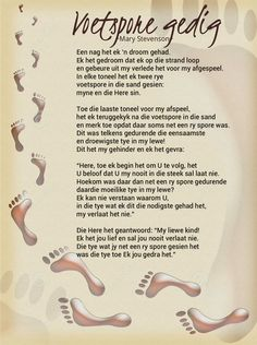 Afrikaanse Inspirerende Gedagtes & Wyshede: Voetspore gedig ~ Mary Stevenson ~ Fathers Day Poems, My Children Quotes, Inspirational Qoutes, Motivational, Afrikaanse Quotes, Good Night Gif, Christian Love, Christian Poems, God Prayer