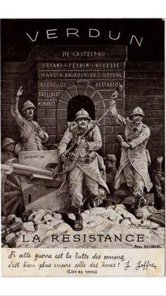 WW1, Verdun 1916. Spirit of La Resistance at Verdun engendered in this wartime poster. WW1, Verdun 1916. Esprit de La Résistance à Verdun engendré dans cette affiche en temps de guerre.