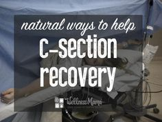 C-section recovery can be long and uncomfortable but Katie of Wellness Mama found that things like broth, healing salve, magnesium, l-glutamine, and extra sleep helped a lot!