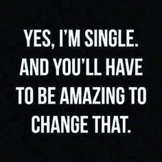 Ideas Funny Relationship Quotes Single I Am Quotes For Him, Be Yourself Quotes, Quotes To Live By, Me Quotes, Motivational Quotes, Funny Quotes, Inspirational Quotes, Qoutes, Attitude Quotes