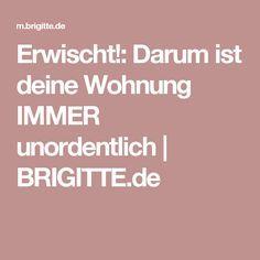 Erwischt!: Darum ist deine Wohnung IMMER unordentlich | BRIGITTE.de