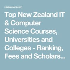Top New Zealand IT & Computer Science Courses, Universities and Colleges - Ranking, Fees and Scholarships- Popular Career options. Stay updated with latest news. Study In New Zealand, Career Options, Colleges, Computer Science, University, News, Top, Career Choices, College