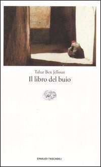 Il libro del buio - Tahar Ben Jelloun - 47 recensioni su Anobii