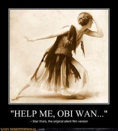 "demotivational posters - ""HELP ME, OBI WAN..."""