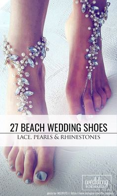 27 Beach Wedding Shoes That Inspire ❤ Today we want to show you how to polish your bridal look! We would like to inspire you with awesome beach wedding shoes and footwear. See more: http://www.weddingforward.com/beach-wedding-shoes/ ‎