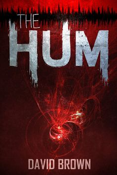 The Hum by D.W. Brown