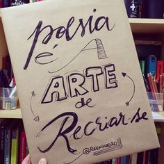 """That's my life! Bom dia! // """"Poesia é a Arte de recriar-se""""  // #mensagem #frases #love #life #vida #design #amazing #amor #pensamentos #instadaily #poema #art #instagood #inspiration #illustration #handmade #me #caligrafia #lettering #poesia #decor #quadro #reenquadro"""