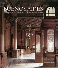 Buenos Aires' Architecture and Patrimony. By Xavier Vestraeten Editions.