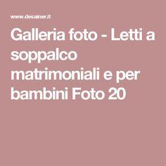 Galleria foto - Letti a soppalco matrimoniali e per bambini Foto 20