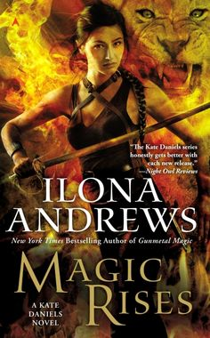 Magic Rises - Ilona Andrews <3 Equal favourite book in this series. I love Kate Daniels! <#