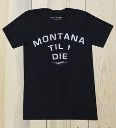 Men's Montana Till I Die T-Shirt