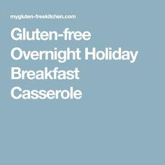 Gluten-free Overnight Holiday Breakfast Casserole
