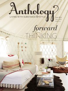 "Anthology Magazine Issue No. 21 Preview  Anthology Magazine is a home and lifestyle print magazine that explores a theme in every issue. In this online preview, we show you a glimpse of the content in our final issue, No. 21 (Fall 2015), ""Forward Thinking."" The complete print version of this issue is 136 pages. To learn more about Anthology Magazine, please visit anthologymag.com"