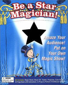 Be a Star Magician!: Amaze Your Audience! Put on Your Own Magic Show! with Poster and Other and CD (Audio) (Be a Star! Series) by Cheryl Charming,http://www.amazon.com/dp/1571457372/ref=cm_sw_r_pi_dp_F9Fttb1NCWRJZNZ7