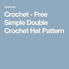 Crochet - Free Simple Double Crochet Hat Pattern