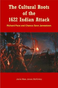 The Cultural Roots of the 1622 Indian Attack: Richard Pace and Chanco Save Jamestown, http://www.amazon.com/dp/B00CMJ7IWA/ref=cm_sw_r_pi_awdm_KiDRsb13N8ZFN