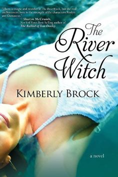 11 Magical Books to Read When You Need to Escape | Heartbreak, romance, and new beginnings in The River Witch by Kimberly Brock
