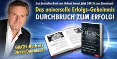 """Kostenloser Download des Bestsellers von Helmut Ament """"Das universelle Erfolgs-Geheimnis"""" Internet Marketing, First Aid, Life, Online Marketing"""