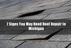 7 Signs You May Need Roof Repair In Michigan