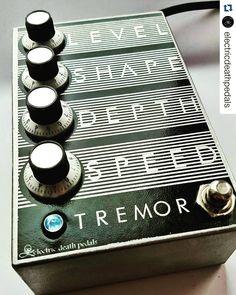 electric death pedals: Tremor. Optical tremolo.