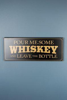 Pour Me Some Whiskey Wood Decor $40
