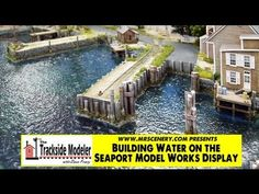 Building Water on The Seaport Model Works display