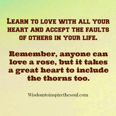 Wisdom To Inspire The Soul: Learn to love with all your heart.