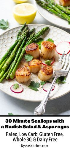 These 30 minute scallops with a radish salad and asparagus are a simple and healthy dinner made with a few seasonal ingredients. A light and low carb meal that is easy to make and satisfying. Paleo, gluten free, whole30, and dairy free! Whole30 Dinner Recipes, Paleo Dinner, Paleo Recipes, Healthy Dinner Recipes, Healthy Foods, Veggie Side Dishes, Food Dishes, Main Dishes, Dairy Free