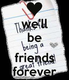 Image from http://www.imagesbuddy.com/images/165/thanks-well-be-being-a-friends-great-friend-forever.png.