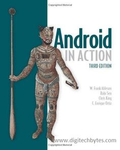 buy now Android in Action Ideal for corporate developers and hobbyists who have an interest, or a mandate, to deliver mobile software, this third edition will familiarize readers with . Computer Books, Computer Technology, Game Programming, Android Book, Seo Tutorial, New Gadgets, Book Format, Tool Design, Tech News