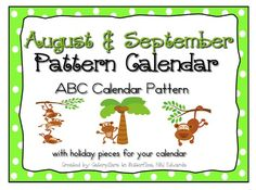 Perfect Calendar Time Activity-  Work on calendar skills, number recognition, and patterns with this August & September ABC calendar pattern.