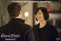"""It's time to let it go-and let yourself go."" #GoodWitch Words of Wisdom"