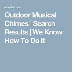 Outdoor Musical Chimes | Search Results  | We Know How To Do It