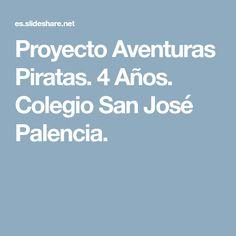 Proyecto Aventuras Piratas. 4 Años. Colegio San José Palencia.