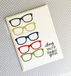 Dang, You're Freakin' Great card by Jill Hawkins - Paper Smooches - Slang Gang, Space Cadet, Glasses Dies, & Shadows.