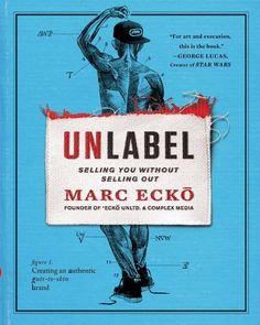 Unlabel: Selling You Without Selling Out by Marc Ecko, http://www.amazon.com/dp/B00A28IC7I/ref=cm_sw_r_pi_dp_wnqxub0KWGB7M
