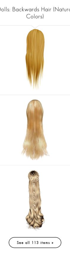 """""""Dolls: Backwards Hair (Natural Colors)"""" by cherubicwindigo ❤ liked on Polyvore featuring hair, doll hair, wigs, doll parts, dolls, body parts, blonde hair, doll parts hair, art and accessories"""