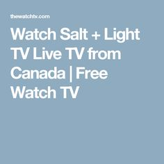 Watch Salt + Light TV Live TV from Canada | Free Watch TV