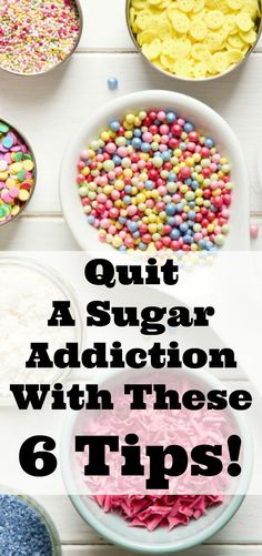 Quit a Sugar Addiction with These 6 Tips. These are great tips if you struggle to get your sugar consumption under control and lose weight this advice will help you out.