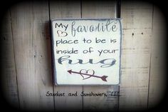 Love Sign/Romantic Sign/My favorite place by SawdustAndSunshowers
