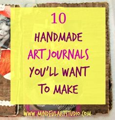 10 Handmade Art Journals You'll Want to Make 10 ways make a handmade art journal for writing and/or images provides instruction, ideas and inspiration. Diy Journal, Album Journal, Art Journal Tutorial, Creative Journal, Art Journal Pages, Art Journals, Journal Ideas, Art Journal Covers, Bullet Journal